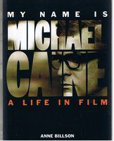 Image for CAINE, MICHAEL - My Name is Michael Caine - a Life in Film
