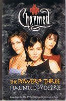 Image for CHARMED - 2 Books in 1 = The Power of Three and Haunted By Desire