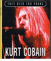 Image for Kurt Cobain (They Died Too Young Series)